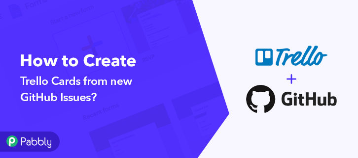 How to Create Trello Cards from new GitHub Issues