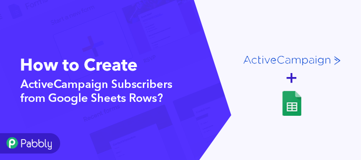 How to Create ActiveCampaign Subscribers from Google Sheets Rows