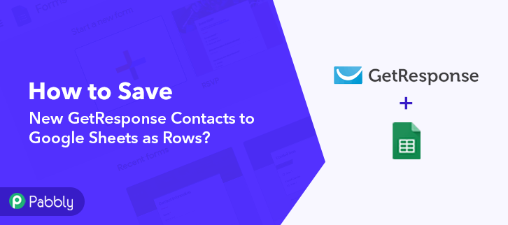 Save New GetResponse contacts to Google Sheets as Rows