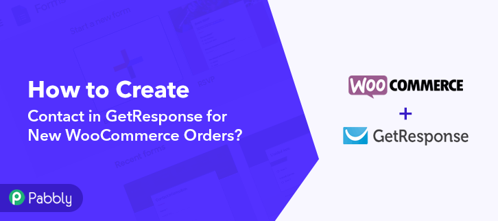 How to Create Contact in GetResponse for New WooCommerce Orders