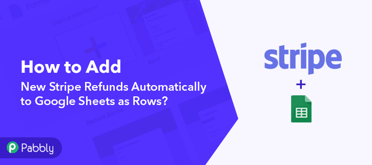 How to Add New Stripe Refunds Automatically to Google Sheets as Rows