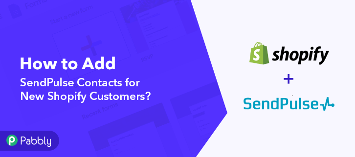 How to Add SendPulse Contacts for New Shopify Customers