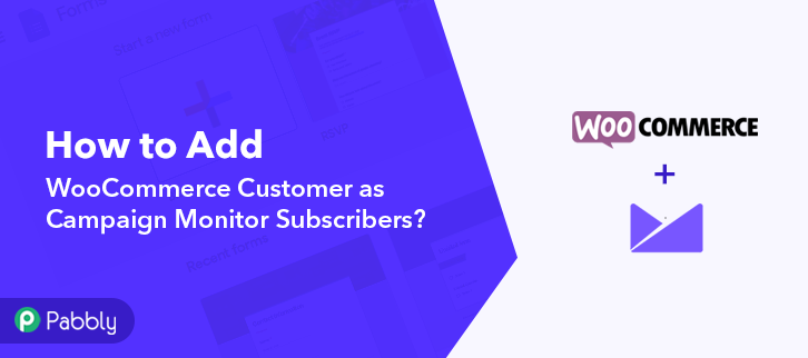 How to Add WooCommerce Customer as Campaign Monitor Subscribers