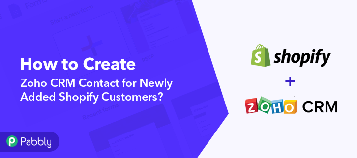 How to Create Zoho CRM Contact for Newly Added Shopify Customers