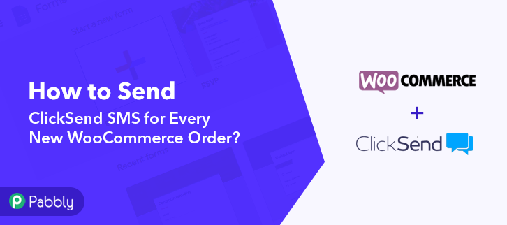 How to Send ClickSend SMS for Every New WooCommerce Order