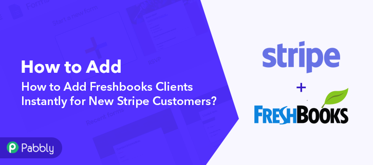 How to Add FreshBooks Clients Instantly for New Stripe Customers