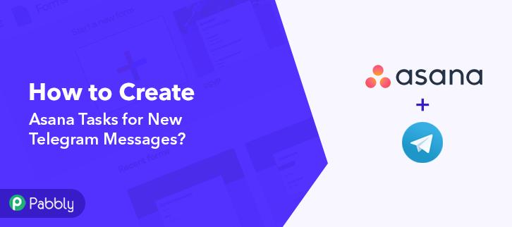 How to Create Asana Tasks for New Telegram Messages