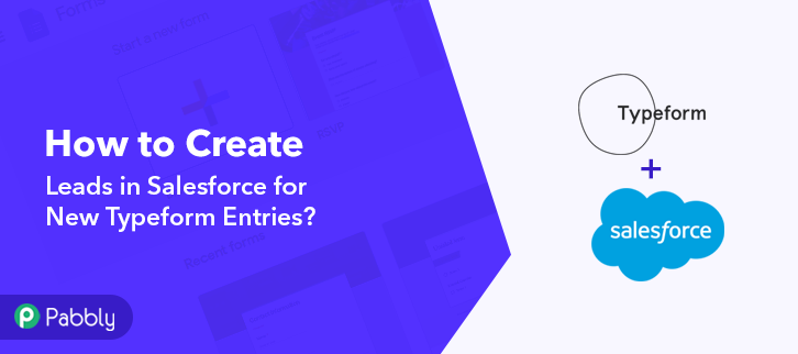 How to Create Leads in Salesforce for New Typeform Entries