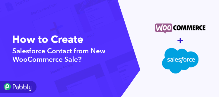 How to Create Salesforce Contact from New WooCommerce Sale