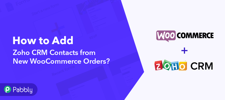 How to Add Zoho CRM Contacts from New WooCommerce Orders