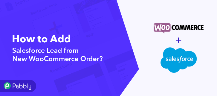 How to Add Salesforce Lead from New WooCommerce Order