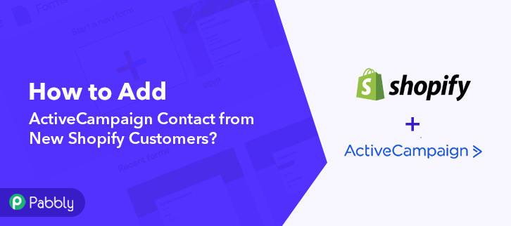 How to Add ActiveCampaign Contact from New Shopify Customers