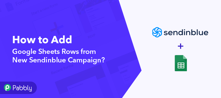How to Add Google Sheets Rows from New Sendinblue Campaign
