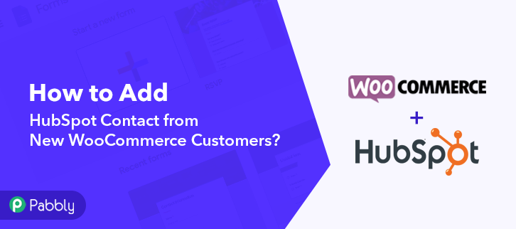 How to Add HubSpot Contact from New WooCommerce Customers
