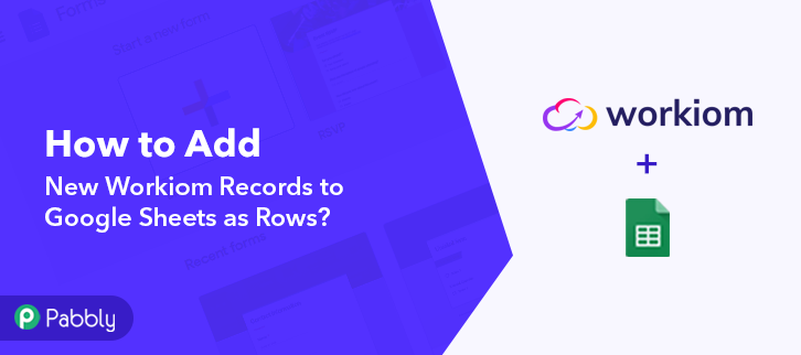 How to Add New Workiom Records to Google Sheets as Rows