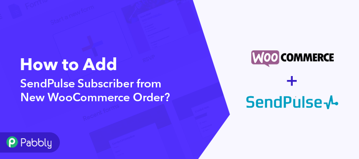 How to Add SendPulse Subscriber from New WooCommerce Order