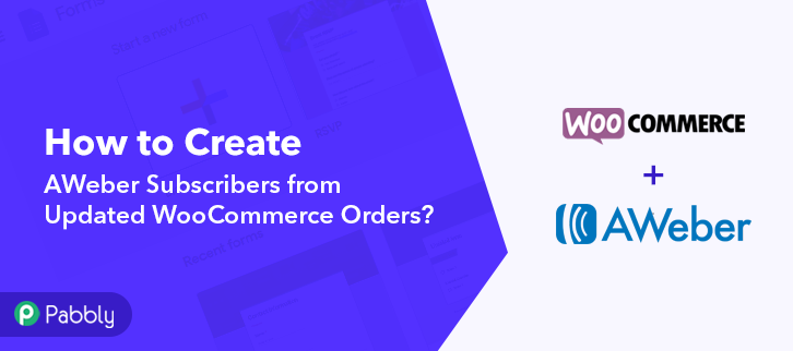 How to Create AWeber Subscribers from Updated WooCommerce Orders