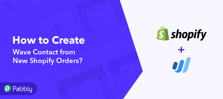 How to Create Wave Contact from New Shopify Orders