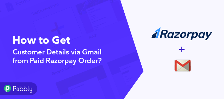 How to Get Customer Details via Gmail from Paid Razorpay Order