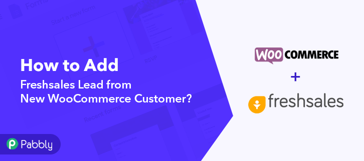 How to Add Freshsales Lead from New WooCommerce Customer