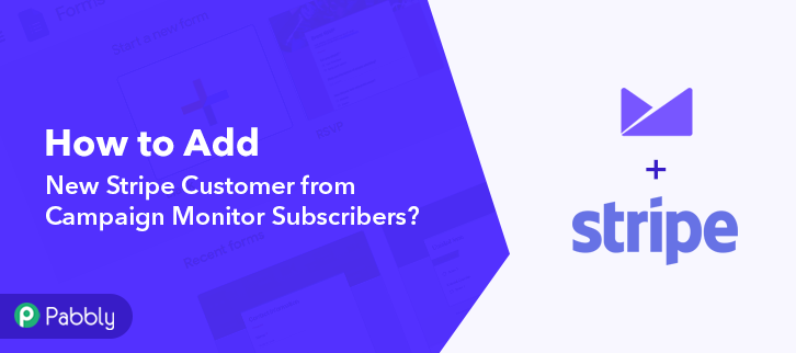 How to Add New Stripe Customer from Campaign Monitor Subscribers