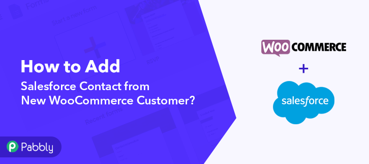 How to Add Salesforce Contact from New WooCommerce Customer