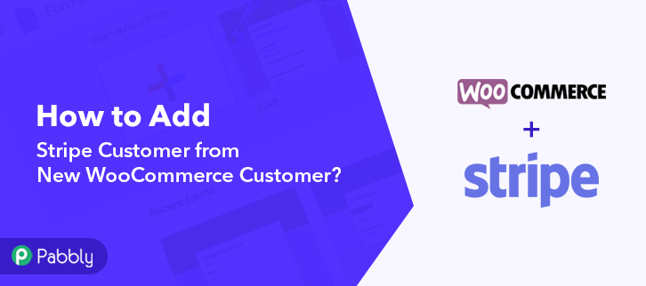 How to Add Stripe Customer from New WooCommerce Customer