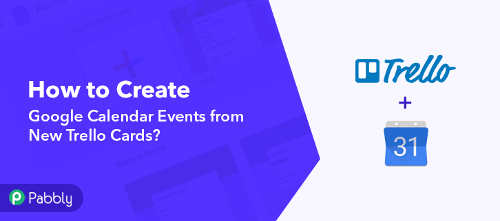 How to Create Google Calendar Events from New Trello Cards