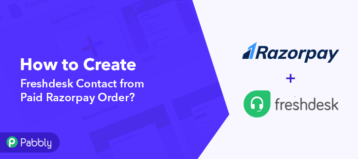How to Create Freshdesk Contact from Paid Razorpay Order