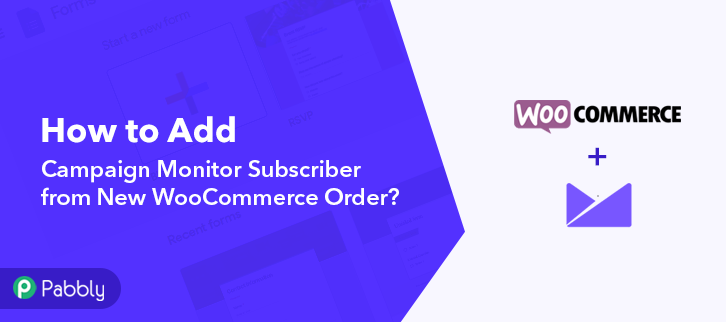 How to Add Campaign Monitor Subscriber from New WooCommerce Order