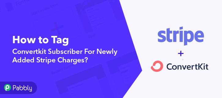 How to Tag Convertkit Subscriber For Newly Added Stripe Charges