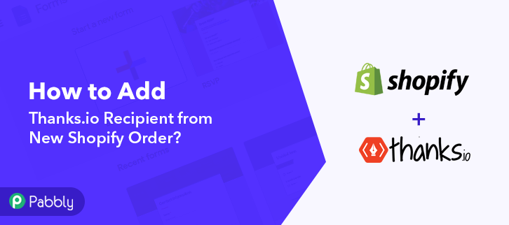 How to Create Thanks.io Recipient from New Shopify Order