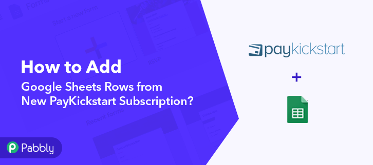 How to Add Google Sheets Rows from New PayKickstart Subscription