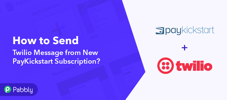 How to Send Twilio Message from New PayKickstart Subscription