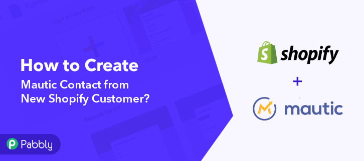 How to Create Mautic Contact from New Shopify Customer