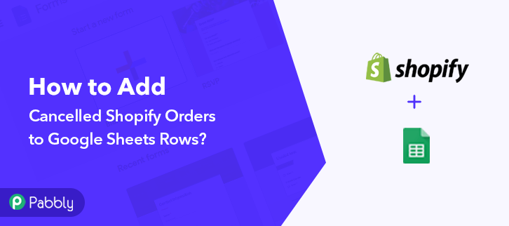 How to Add Cancelled Shopify Orders to Google Sheets Rows