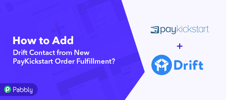 How to Add Drift Contact from New PayKickstart Order Fulfillment