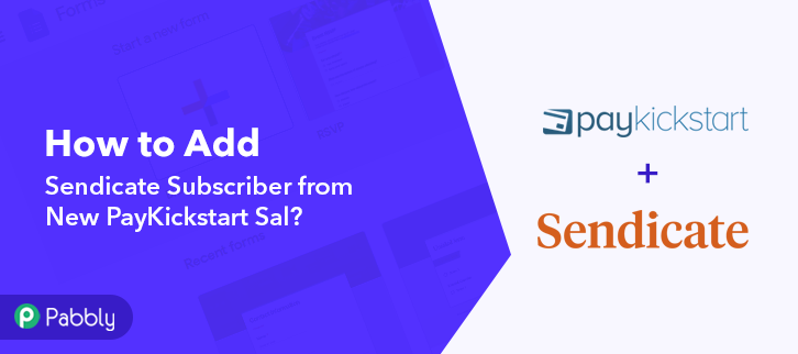 How to Add Sendicate Subscriber from New PayKickstart Sale