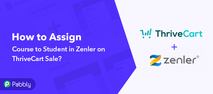 How to Assign Course to Student in Zenler on ThriveCart Sale