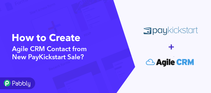 How to Create Agile CRM Contact from New PayKickstart Sale