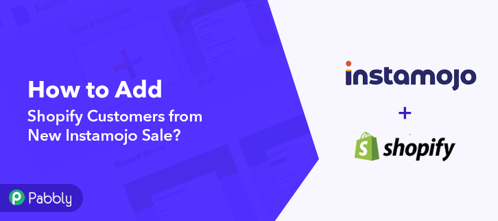 How to Create Shopify Customers from New Instamojo Sale