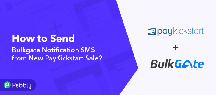 How to Send Bulkgate Notification SMS from New PayKickstart Sale