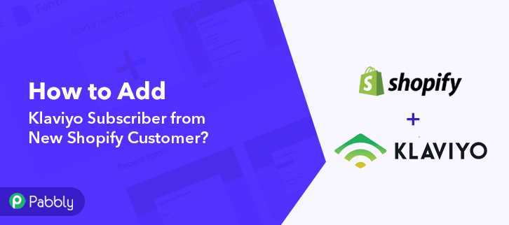 How to Add Klaviyo Subscriber from New Shopify Customer