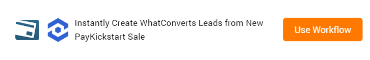 Create WhatConverts Leads from New PayKickstart Sale Workflow
