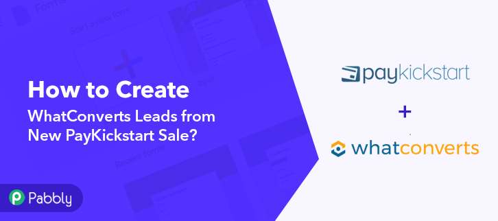 Create WhatConverts Leads from New PayKickstart Sale