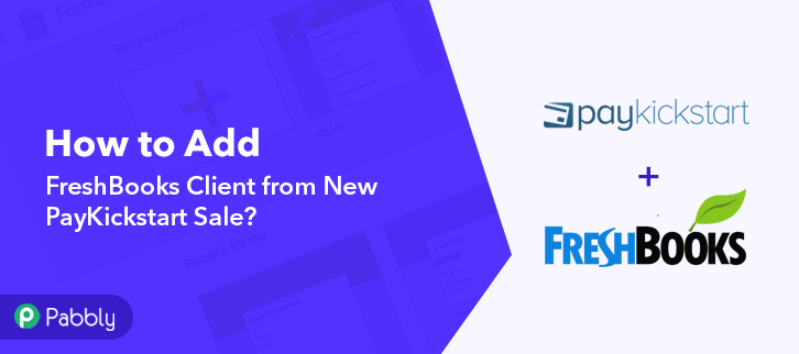How to Create FreshBooks Client from New PayKickstart Sale