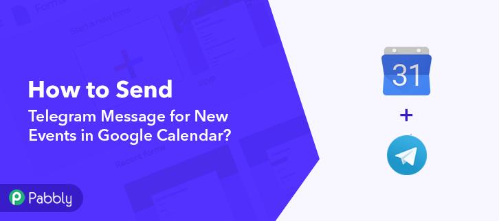 Send Telegram Message for New Events in Google Calendar Workflow