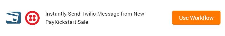 Send Twilio Message from New PayKickstart Sale Workflow