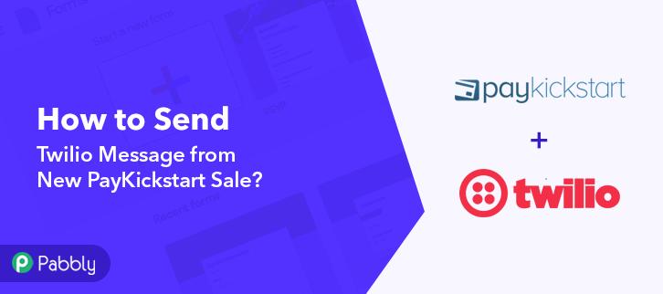 Send Twilio Message from New PayKickstart Sale