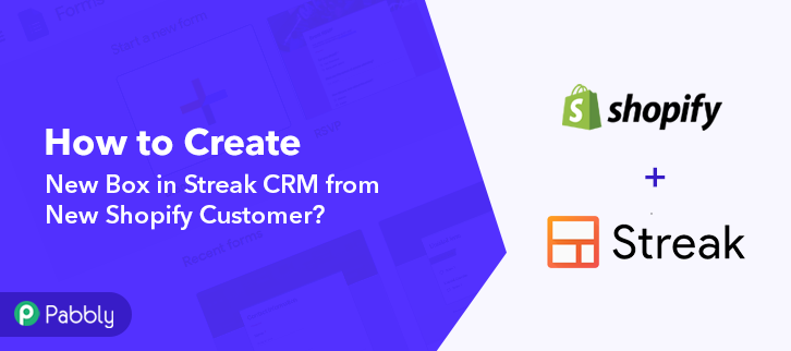 How to Create New Box in Streak CRM from New Shopify Customer